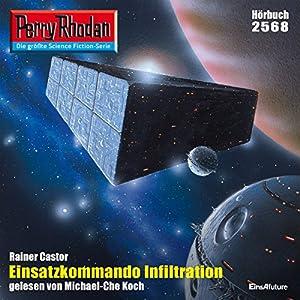 Einsatzkommando Infiltration (Perry Rhodan 2568) Hörbuch
