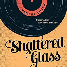 Shattered Glass (Secrets) (       UNABRIDGED) by Teresa Toten Narrated by Elizabeth Phillips