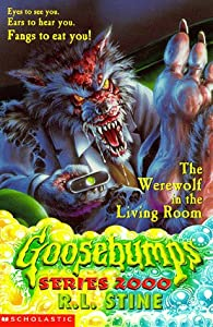 The Werewolf In The Living Room Goosebumps Series 2000 R L Stine Books