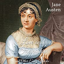 Love and Freindship and Other Early Works Audiobook by Jane Austen Narrated by Noel Badrian
