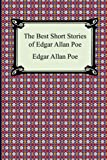 Edgar Allan Poe The Best Short Stories of Edgar Allan Poe (The Fall of the House of Usher, The Tell-Tale Heart and Other Tales)