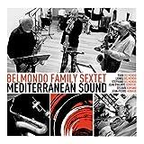 Belmondo Family Sextet Mediterranean Sound
