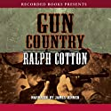 Gun Country Audiobook by Ralph Cotton Narrated by James Jenner