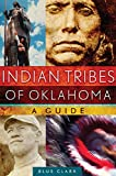 Indian Tribes of Oklahoma: A Guide (The Civilization of the American Indian Series)