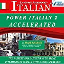 Power Italian 2 Accelerated/Complete Written Listening Guide/8 One-Hour Audio Lessons Audiobook by Mark Frobose Narrated by Mark Frobose