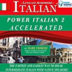 Power Italian 2 Accelerated/Complete Written Listening Guide/8 One-Hour Audio Lessons | Mark Frobose
