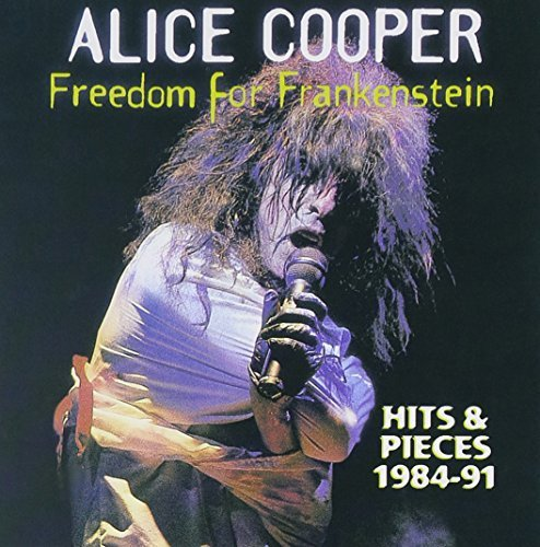 Alice Cooper - Freedom for Frankenstein: Hits & Pieces 1984-1991 - Zortam Music