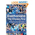 Evertonians The Chosen Few: We are born, we do not choose