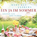 Ein Ja im Sommer Audiobook by Mary Kay Andrews Narrated by Rike Schmid
