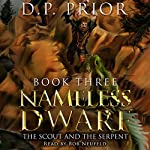The Scout and the Serpent: Nameless Dwarf, Book 3 | D.P. Prior