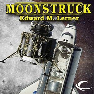 Moonstruck | [Edward M. Lerner]