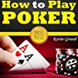 How to Play Poker: Best Beginner's Guide to Playing the Game of Poker!