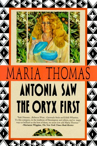 Antonia Saw the Oryx First, Maria Thomas