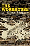The Workhouse (0712606378) by Longmate, Norman