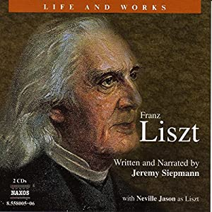 The Life and Works of Franz Liszt Audiobook