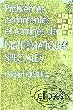 echange, troc Gilbert Monna - Problèmes commentés et corrigés de mathématiques spéciales MP