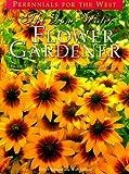 The Low-Water Flower Gardener (Natural Garden)
