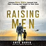 Raising Men: Lessons Navy SEALs Learn...