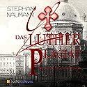 Das Luther-Plagiat Hörbuch von Stephan Naumann Gesprochen von: Hans-Günter Brünker