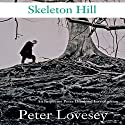 Skeleton Hill: An Inspector Peter Diamond Investigation Audiobook by Peter Lovesey Narrated by Simon Prebble