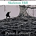 Skeleton Hill: An Inspector Peter Diamond Investigation | Peter Lovesey