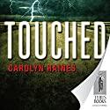 Touched Audiobook by Carolyn Haines Narrated by Casey Holloway