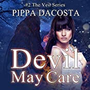 Devil May Care: The Veil Series, Book 2 | [Pippa DaCosta]
