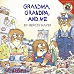 Little Critter: Grandma Grandpa And Me