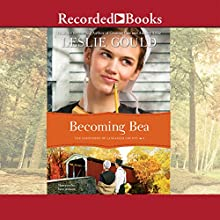 Becoming Bea (       UNABRIDGED) by Leslie Gould Narrated by Suzy Jackson