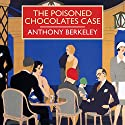 The Poisoned Chocolates Case Audiobook by Anthony Berkeley Narrated by Gordon Griffin