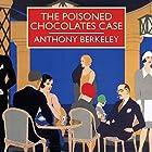 The Poisoned Chocolates Case Hörbuch von Anthony Berkeley Gesprochen von: Gordon Griffin