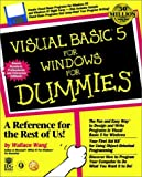 Visual Basic 5 For Windows For Dummies (For Dummies (Computers)) (0764501224) by Wang, Wallace