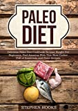 Paleo Diet: Delicious Paleo Diet Cookbook To Lose Weight For Beginners, Feel Amazing With This Slow Cooker Full of Essentials and Paleo Recipes (Simple Paleo Diet - Lose Weight With Paleo Diet)
