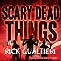 Scary Dead Things: The Tome of Bill, Book 2 Audiobook by Rick Gualtieri Narrated by Christopher John Fetherolf
