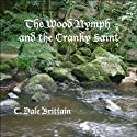 The Wood Nymph and the Cranky Saint: The Royal Wizard of Yurt (       UNABRIDGED) by C. Dale Brittain Narrated by Eric Vincent
