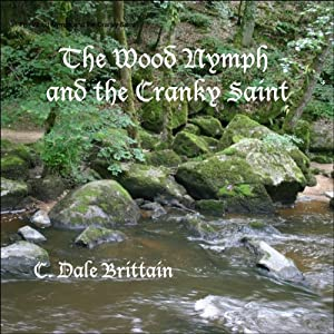 The Wood Nymph and the Cranky Saint Audiobook