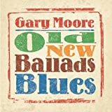 "Old New Ballads Bluesvon ""Gary Moore"""