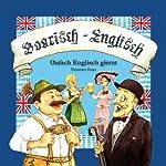 Boarisch - Englisch: Oafach Englisch glernt (Teil Oans) | Richard Ermeier,Walter Zinkl