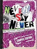 Never Say Never: The Survival Journal (CAMPUS EDITION)