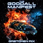 The Goodall Manifest: The Goodall Mysteries, Book 2   Gretchen Rix