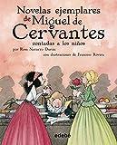 img - for Novelas Ejemplares De Miguel De Cervantes Contadas A Los Ninos / The Selected Works of Miguel de Cervantes Told to Children (Spanish Edition) book / textbook / text book