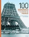 echange, troc Jacques Marseille, Julie Noesser - 100 monuments pour raconter l'histoire de France