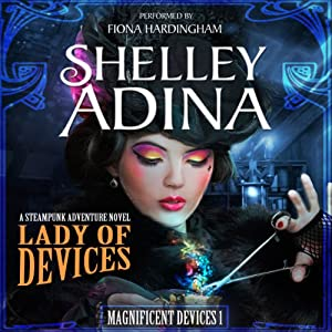 Lady of Devices: A Steampunk Adventure Novel Audiobook