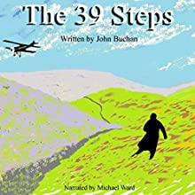 The Thirty-Nine Steps Audiobook by John Buchan Narrated by Michael Ward