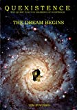 img - for Quexistence: The Quest for the Meaning of Existence: The Dream Begins book / textbook / text book