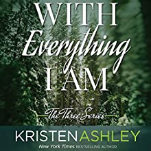 With Everything I Am Audiobook by Kristen Ashley Narrated by Stella Bloom