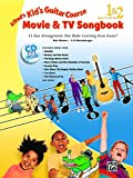 Alfred's Kid's Guitar Course Movie and TV Songbook 1 & 2: 13 Fun Arrangements That Make Learning Even Easier!, Book & CD