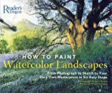 How to Paint Watercolor Landscapes: From Photograph to Sketch to Your Very Own Masterpiece in 6Easy Steps (0762106603) by Harrison, Hazel