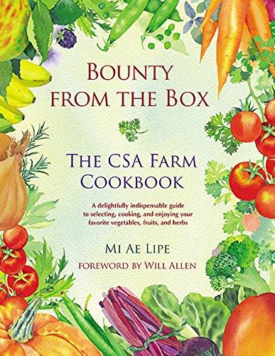 Bounty from the Box: The CSA Farm Cookbook by Mi Ae Lipe