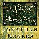 The Secret of the Swamp King: Wilderking Trilogy, Book Two Hörbuch von Jonathan Rogers Gesprochen von: Jonathan Rogers